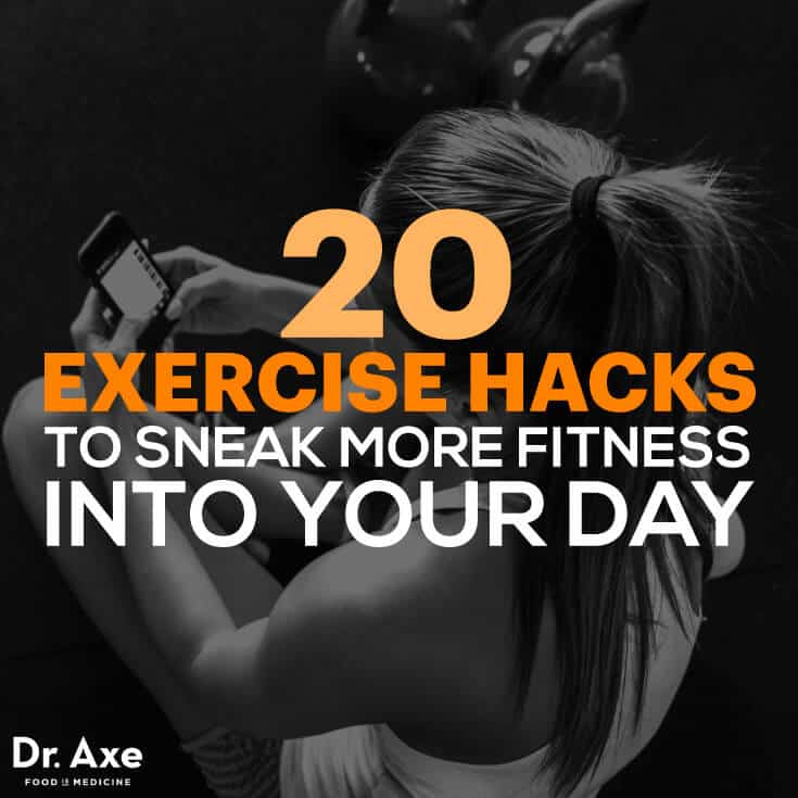 Exercise hacks - Dr. Axe