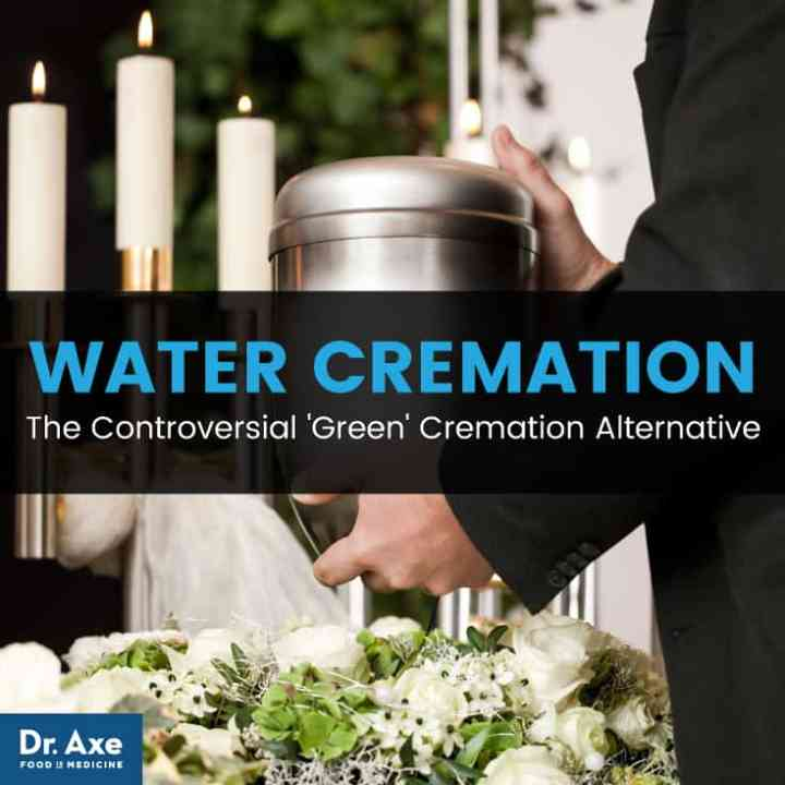 Water cremation - Dr. Axe