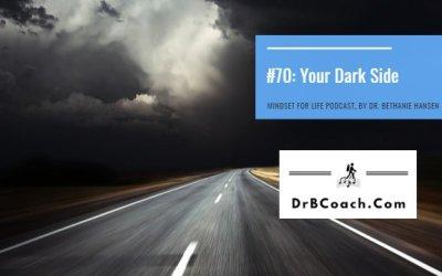 #70: Your Dark Side