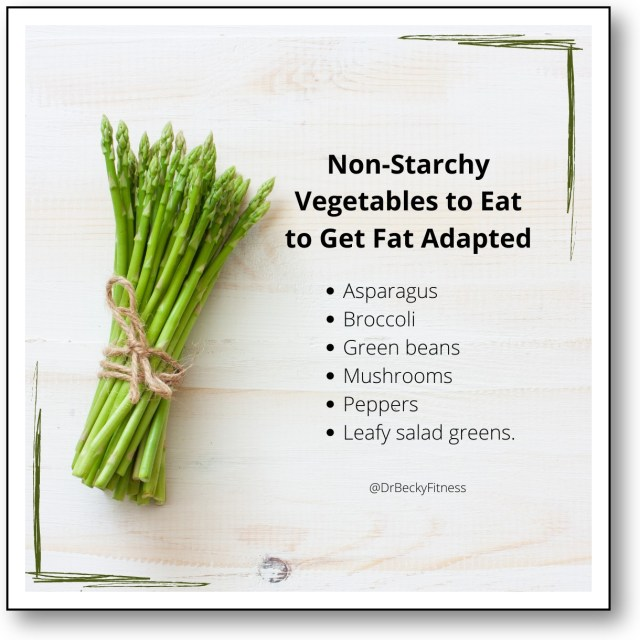 non starchy vegetables and fat adapted