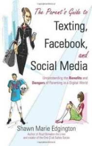 parents-guide-texting-facebook-social-media-understanding-benefits-shawn-marie-edgington-paperback-cover-art