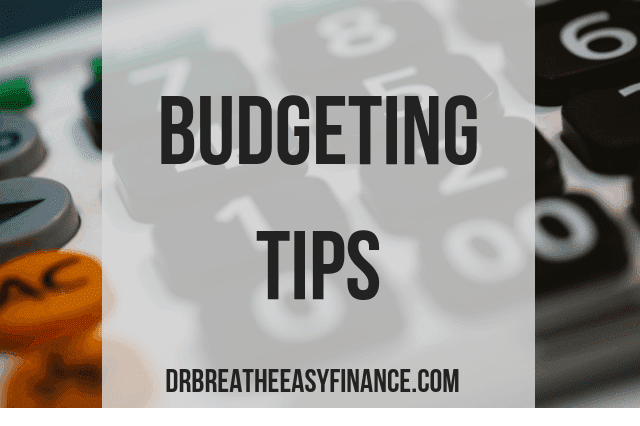 Budgeting Tips from Dr Breathe Easy Finance