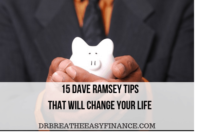 15 Dave Ramsey Tips That Will Change Your Life – With Video
