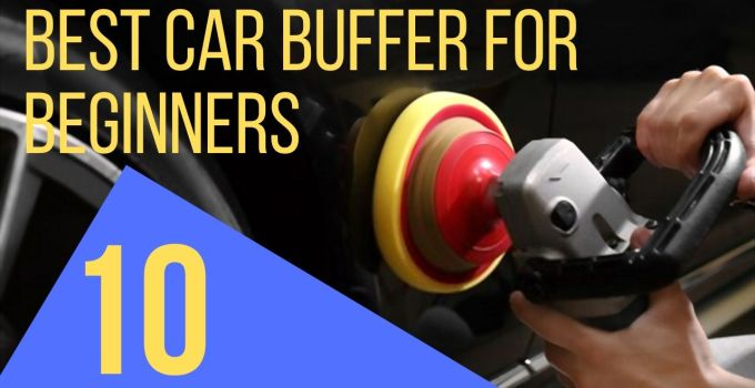Best Car Buffer For Beginners