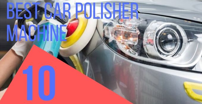 Best Car Polisher Machine