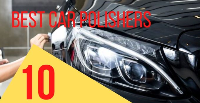 best car polishers