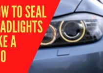How to seal headlights like a pro