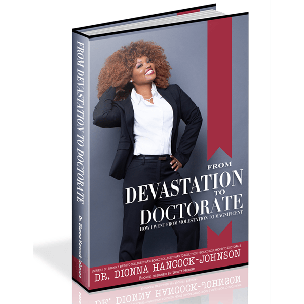 Devastation to Doctorate by Dr. Dionna Hancock Johnson