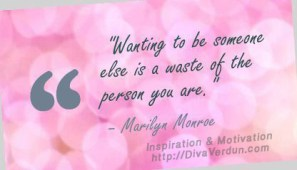 Waiting to be someone else is a waste of the person you are. ~Ma