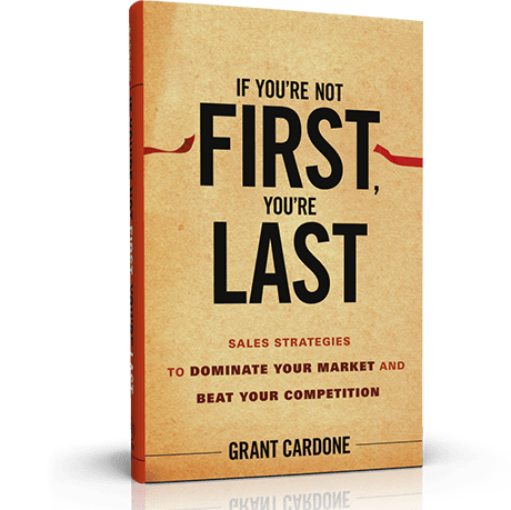 Book Review: If You're Not First, You're Last by Grant Cardone [@GrantCardone]