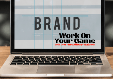 How To Build Your Brand Through Your Business Without Wasting Time On The Wrong Things or Hustling Backwards... Dre Baldwin dreallday.com