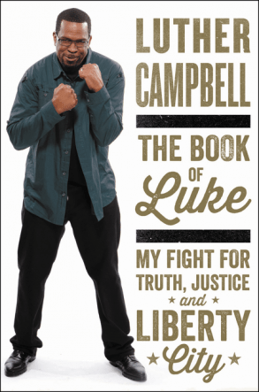 The Book Of Luke by Luther Campbell (@unclelukereal1) [Book Review]