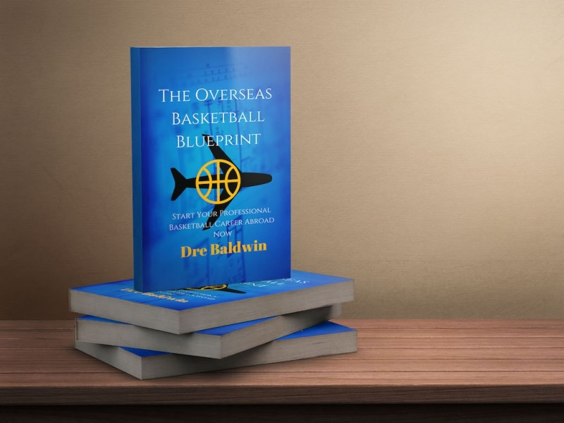The Overseas Basketball Blueprint by Dre Baldwin