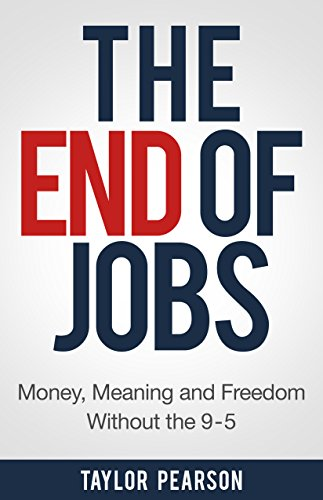 The end of jobs by Taylor Pearson DreAllDay.com