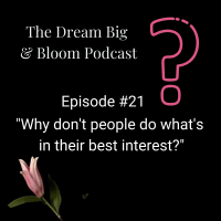 "#21: ""Why don't people do what's in their best interest?"""