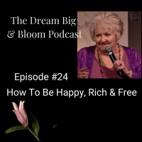 # 24: How to Be Happy, Rich and Free