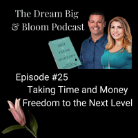 #25 Taking Time and Money Freedom to the Next Level