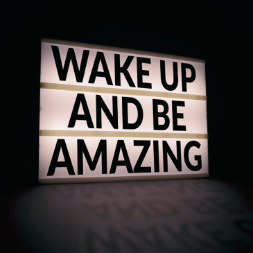 wake up and be amazing