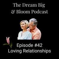 #42 Loving Relationships