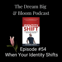 #54 When Your Identity Shifts
