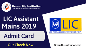 LIC Assistant Mains Admit Card 2019 Out
