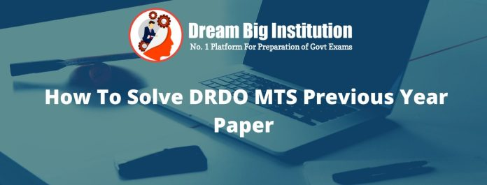 How To Solve DRDO MTS Previous Year Paper