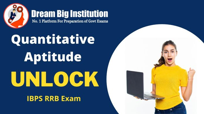 Quantitative Aptitude For IBPS RRB Officer Scale 1 ( UNLOCK Series )