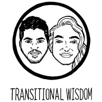 Podcast Recommendation: Transitional Wisdom.  Black and white sketch of the hosts' faces with the title printed below.