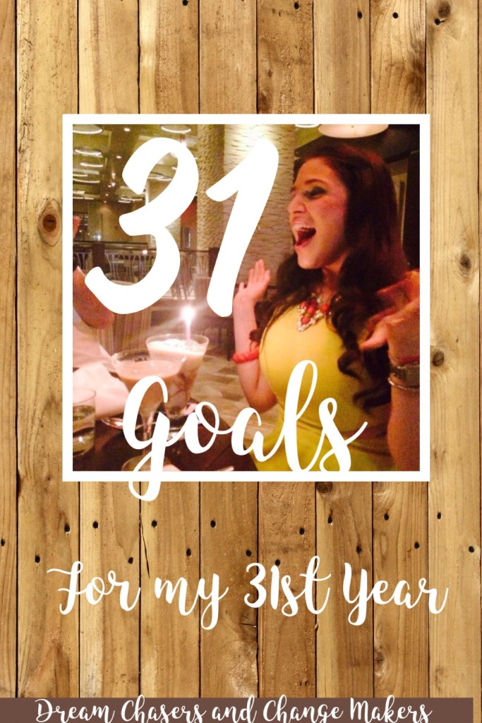 Setting intentions for my 31st year.  Alexandra lists 31 goals she has to make this year the best of her life!