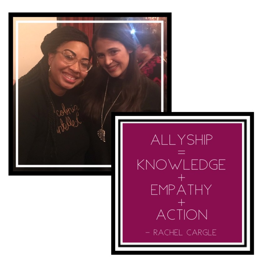 "A photo of Rachel Cargle and Alé at Rachel's lecture, ""Unpacking White Feminism.""  On the right it says Allyship = Knowledge + Empathy + Action, a quote by Rachel Cargle."