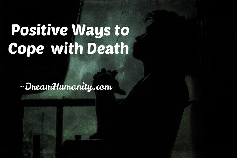 Positive Ways to Cope with Death