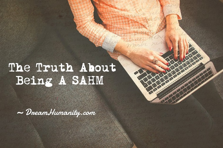 The Truth about Being a SAHM (Stay-at-Home Mom)