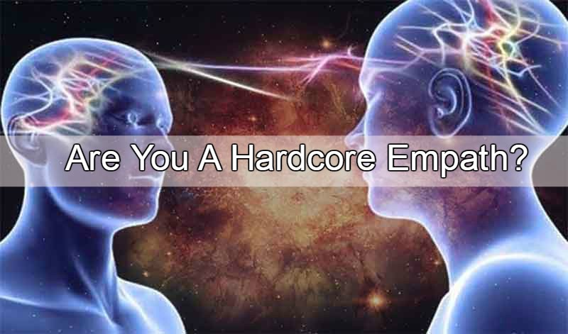10 Signs That Can Confirm If You Are A Hardcore Empath
