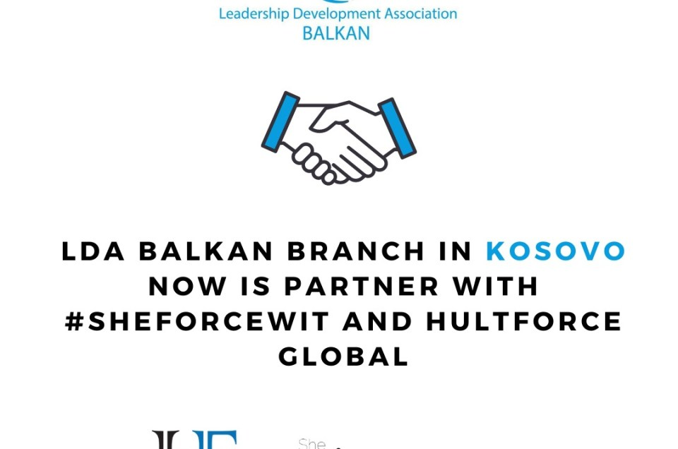 LDA Balkan Branch in Kosovo now is Partner with #SheforceWit and Hultforce Global.