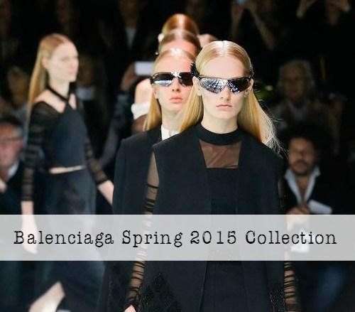 Balenciaga Spring 2015 RTW Collection at Paris Fashion Week