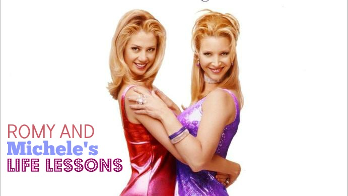 Romy and Michele's High School Reunion Life Lessons