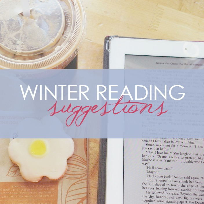 Winter Reading Suggestions - Get Cozy with these books perfect for a wintry afternoon