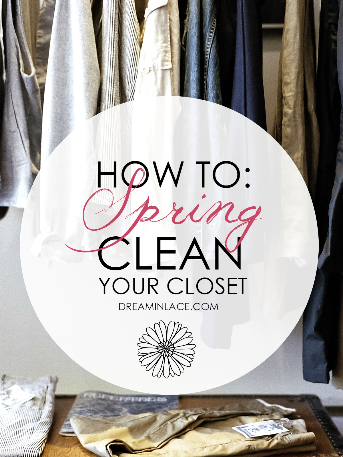 How to Spring Clean Your Closet - Dream in Lace