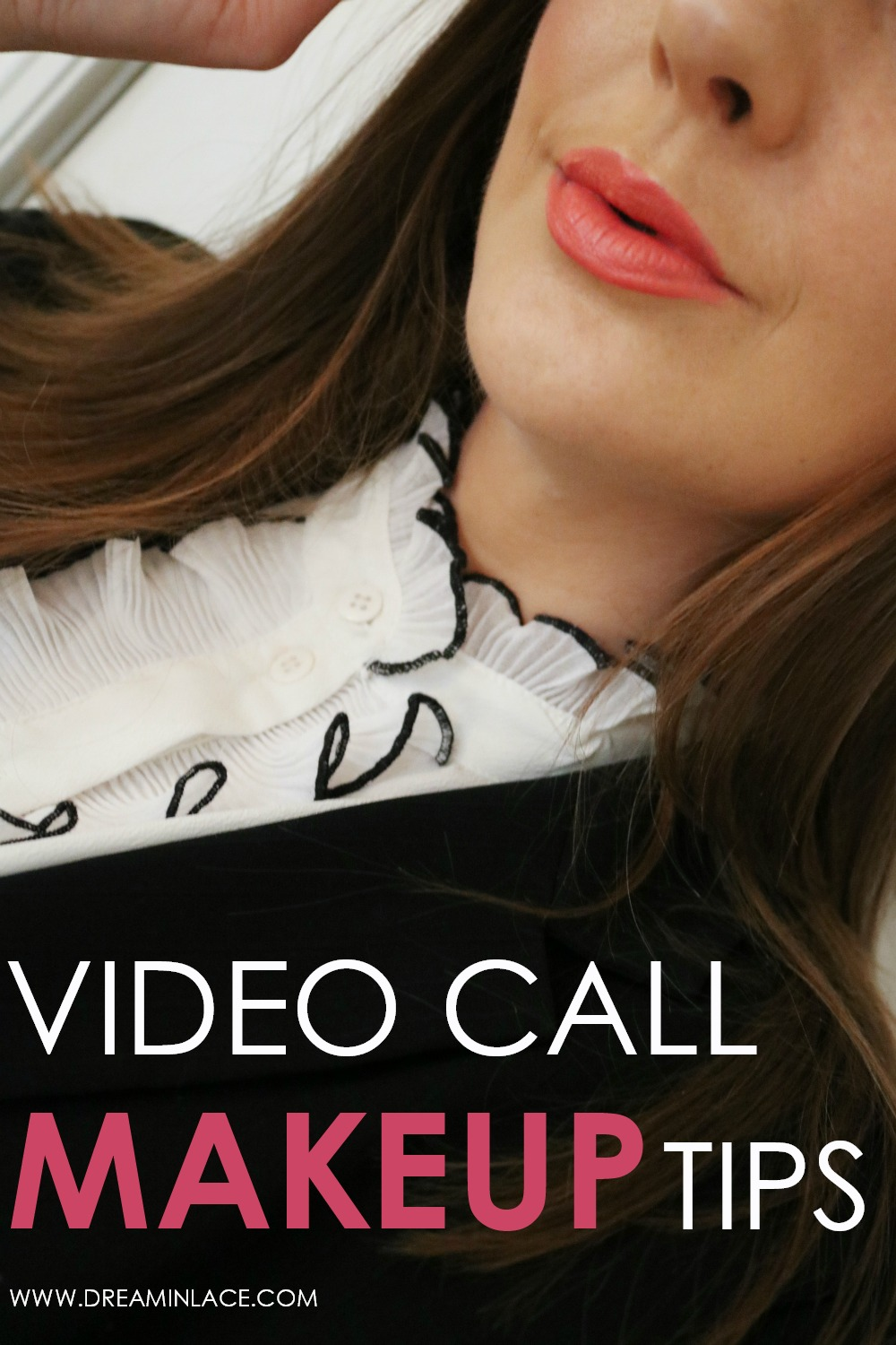 Video Call Makeup Tips to Ace that Zoom Meeting I DreaminLace.com