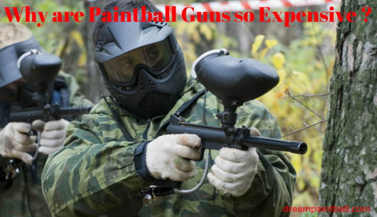 why are paintball guns so expensive