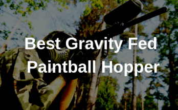Best Gravity Fed Paintball Hopper