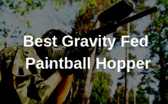 Best Gravity Fed Paintball Hopper