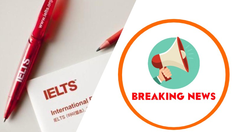 Breaking News! IELTS has announced some changes to the test pattern