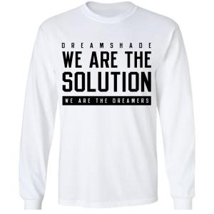 We Are The Solution White Long Sleeve T-Shirt