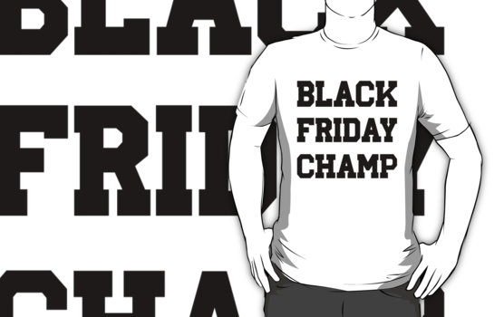 Black Friday Champ T-Shirt
