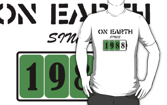 On Earth Since 1988 T-Shirt