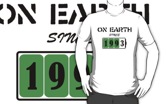 On Earth Since 1993 T-Shirt