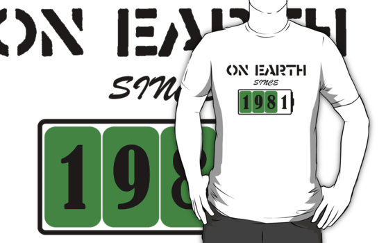 On Earth Since 1981 T-Shirt