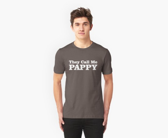 They Call Me Pappy T-Shirt