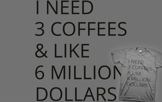 I Need Three Coffees T-Shirt